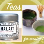 Teas for Mental and Physical Health