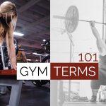 Gym Terms 101