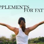 3 Supplements for Fat Loss (and One To Avoid)